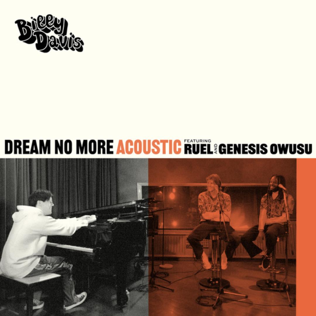 Cover Art: Billy Davis, Ruel, Genesis Owusu - Dream No More (Acoustic Version)